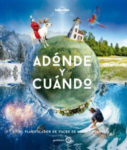 Libro Adónde y Cuándo: el Planificador de viajes de Lonely Planet